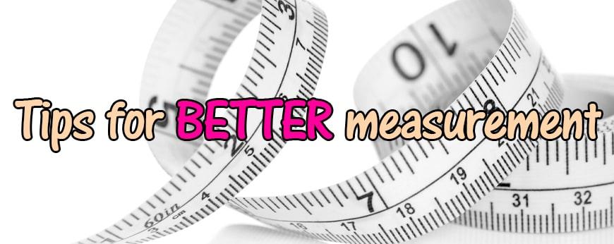 Tips for better measurement