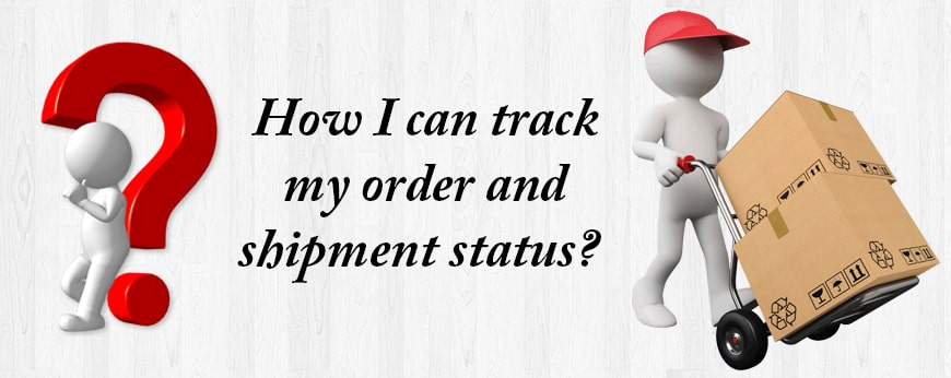 How I can track my order and shipment status?